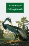 Neruda - Arte degli uccelli